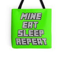 Mine Eat Sleep Repeat (minecraft) Tote Bag