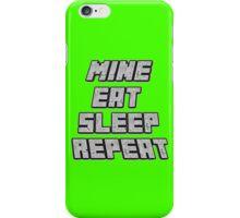 Mine Eat Sleep Repeat (minecraft) iPhone Case/Skin