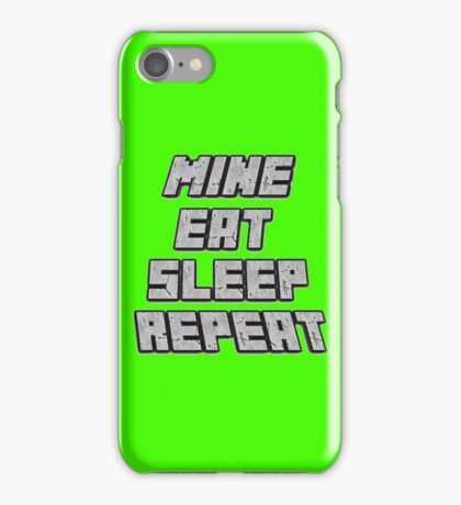 Mine Eat Sleep Repeat (minecraft) iPhone Case/Skin
