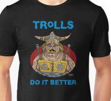 Trolls do it better Unisex T-Shirt