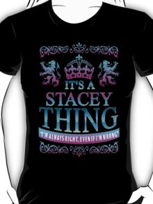 it's a STACEY thing T-Shirt