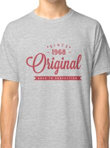 Since 1968 Original Aged To Perfection Classic T-Shirt
