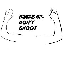 Hands up, don't shoot Photographic Print
