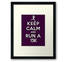Keep Calm and Run a 15k Female (DS) Framed Print