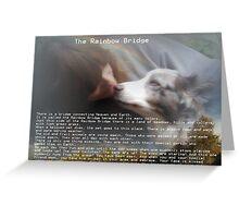 The Rainbow Bridge       Author Unknown Greeting Card
