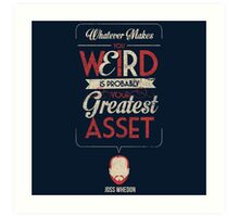 Whatever Makes You Weird Art Print