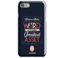 Whatever Makes You Weird iPhone Case/Skin
