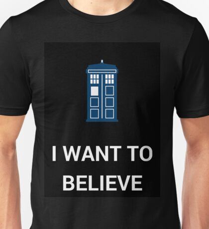 I Want To Believe - Doctor Unisex T-Shirt