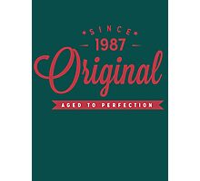 Since 1987 Original Aged To Perfection Photographic Print