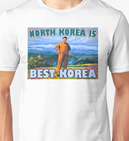 North Korea Best Korea  Unisex T-Shirt
