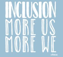 Inclusion, More US More WE blue background white font by Ollibean