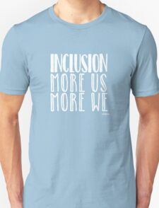 Inclusion, More US More WE blue background white font T-Shirt