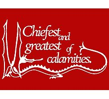 Chiefest and Greatest of Calamities [black] Photographic Print