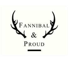 'Fannibal & Proud' (Black Font) Art Print