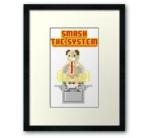 Smash the sytem Framed Print