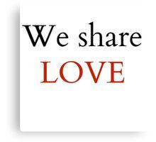 share love Canvas Print