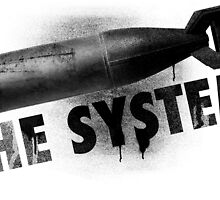 Bomb the System by joebarondesign