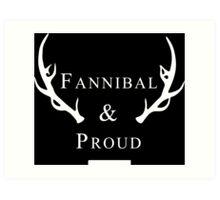 'Fannibal & Proud' (Black Background/White Font) Art Print