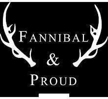 'Fannibal & Proud' (Black Background/White Font) Photographic Print