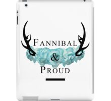 'Fannibal & Proud' w/ Flower (Black Font) iPad Case/Skin