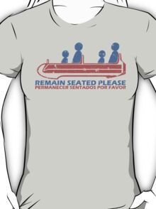 Remain Seated Please T-Shirt