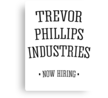 Trevor Phillips Industries! Canvas Print