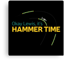Okay Lewis, it's hammer time t-shirt Canvas Print
