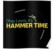 Okay Lewis, it's hammer time t-shirt Poster