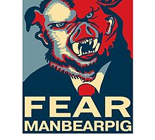 FEAR MANBEARPIG by OppaiMaster