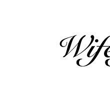 Wifey by WendyJC