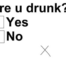 Are u drunk? by Dhonter