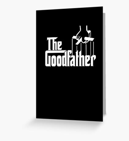 The Goodfather Greeting Card