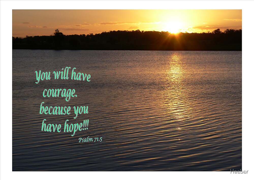 You will have courage by Heabar