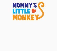 Mommys little MONKEY! Unisex T-Shirt