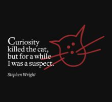 Curiosity killed the cat by Kurt  Tutschek