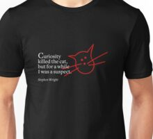 Curiosity killed the cat T-Shirt