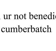 lol ur not benedict cumberbatch by Emma Kiiskila