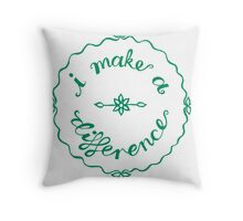 I make a difference Throw Pillow