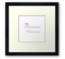 Princess Sarcasm Framed Print