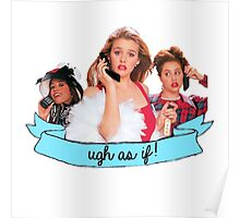 Clueless Ugh As If! Banner Poster