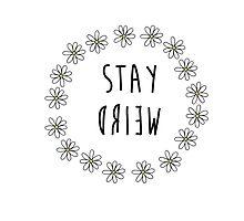 Stay Weird - Daisies by Emma Kiiskila