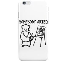 Leonardo Somebody Arted  iPhone Case/Skin