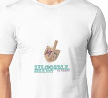 Gimmel, Gobble... Same Thing Unisex T-Shirt