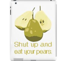 Just eat them. No talking. iPad Case/Skin