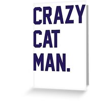 Crazy Cat Man Greeting Card