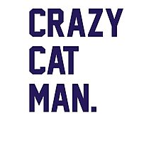 Crazy Cat Man Photographic Print