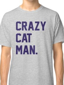 Crazy Cat Man Classic T-Shirt