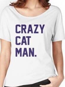 Crazy Cat Man Women's Relaxed Fit T-Shirt