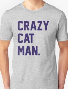 Crazy Cat Man T-Shirt