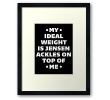 My Ideal Weight is Jensen Ackles Framed Print